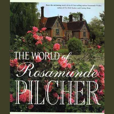 The World of Rosamunde Pilcher Audiobook, by Rosamunde Pilcher