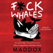 F*ck Whales Audiobook, by Maddox