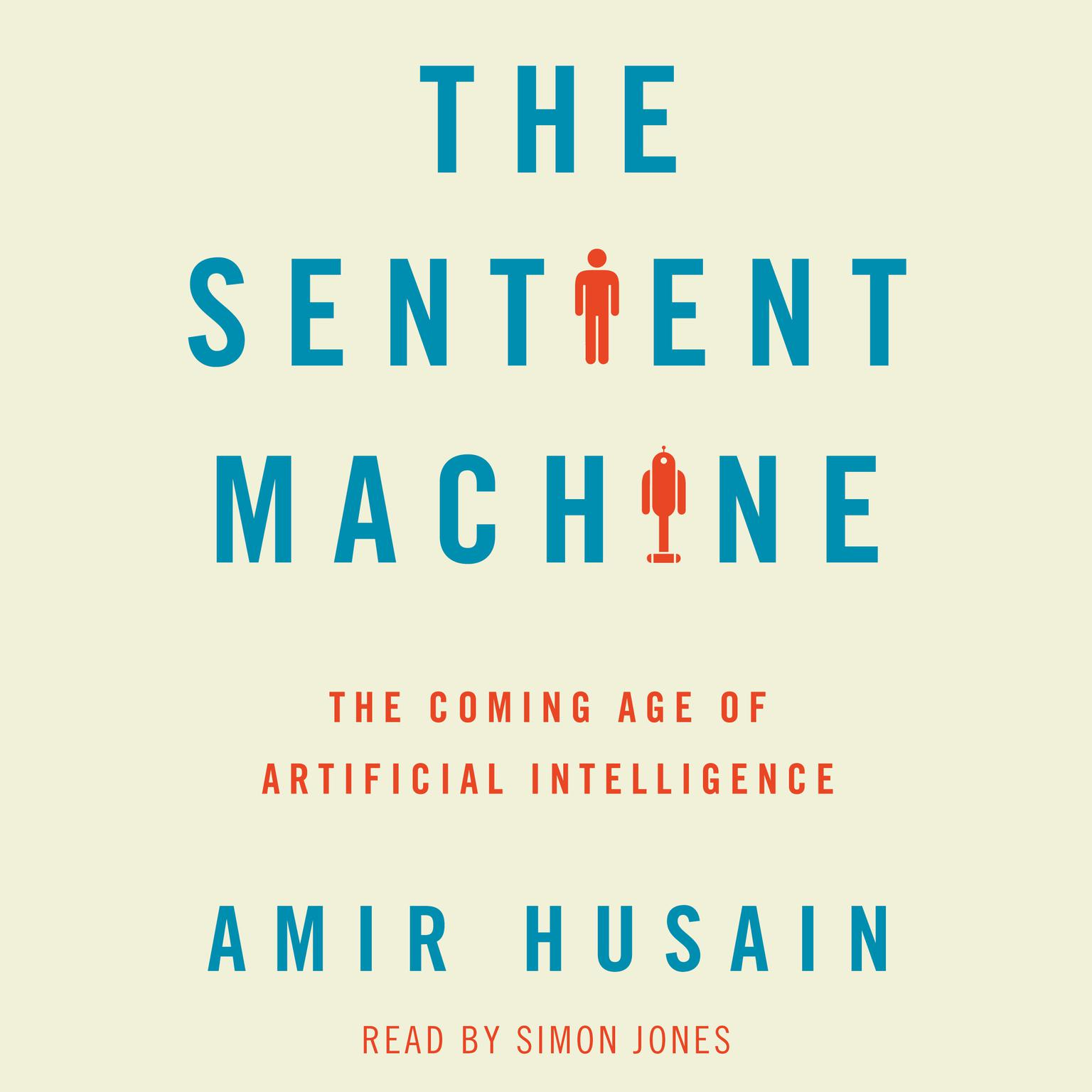 Printable The Sentient Machine: The Coming Age of Artificial Intelligence Audiobook Cover Art