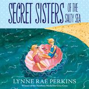 Secret Sisters of the Salty Sea Audiobook, by Lynne Rae Perkins