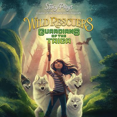 Wild Rescuers: Guardians of the Taiga: Guardians of the Taiga Audiobook, by Stacy Hinojosa