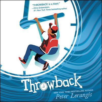 Throwback #1 Audiobook, by Peter Lerangis