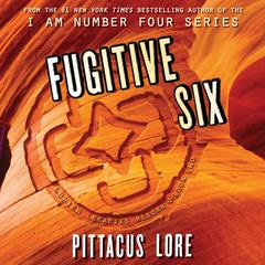 Fugitive Six Audiobook, by Pittacus Lore