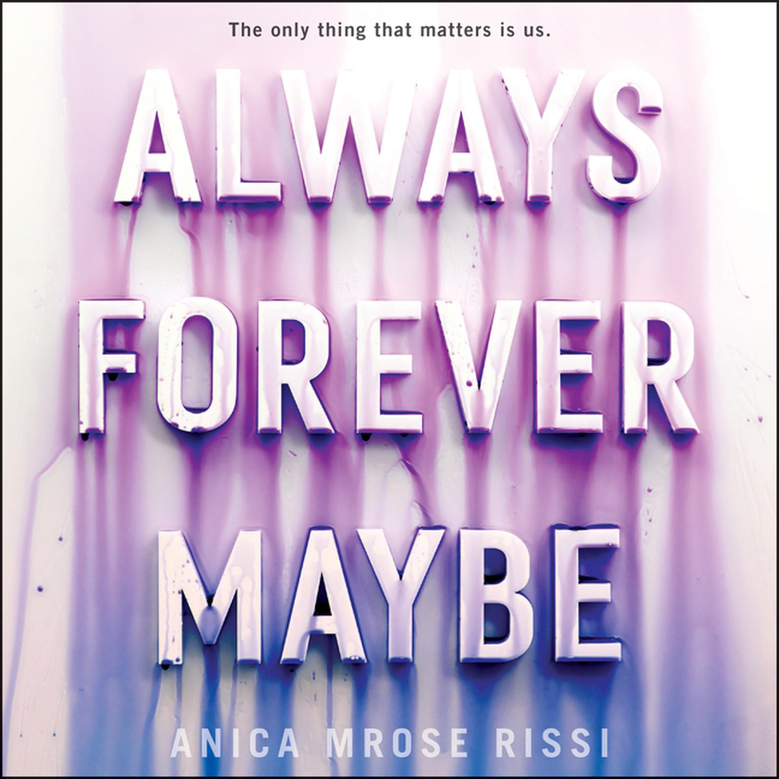 Always Forever Maybe Audiobook, by Anica Mrose Rissi