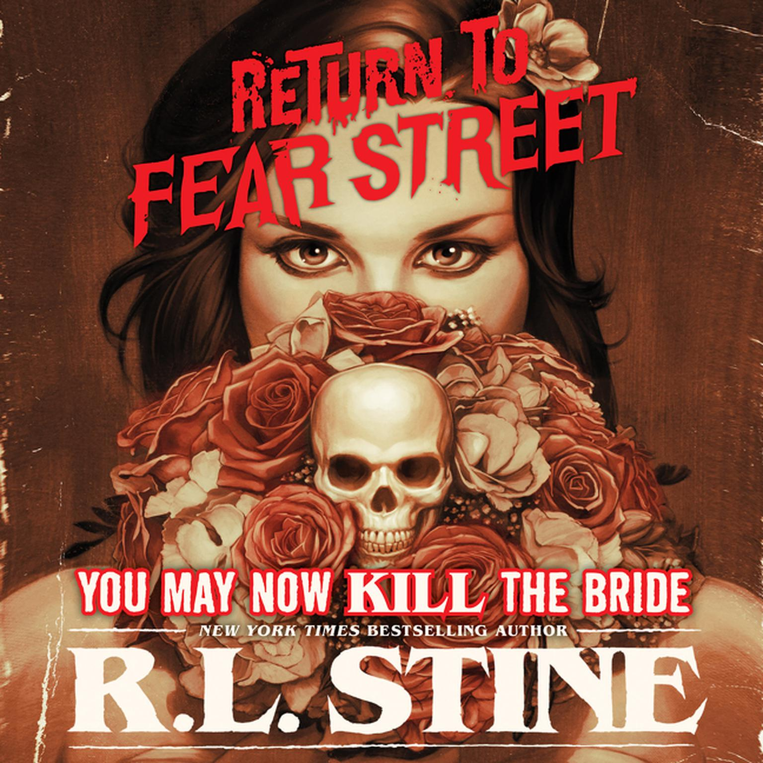 You May Now Kill the Bride: Return to Fear Street, Book 1 Audiobook, by R. L. Stine