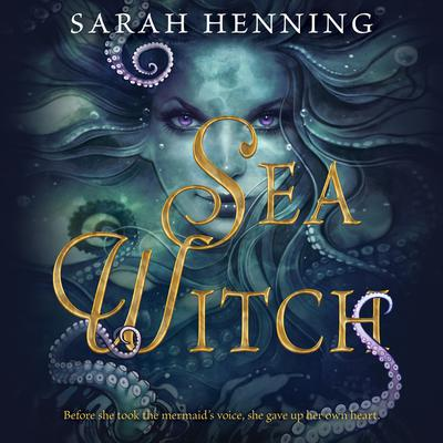 Sea Witch Audiobook, by Sarah Henning
