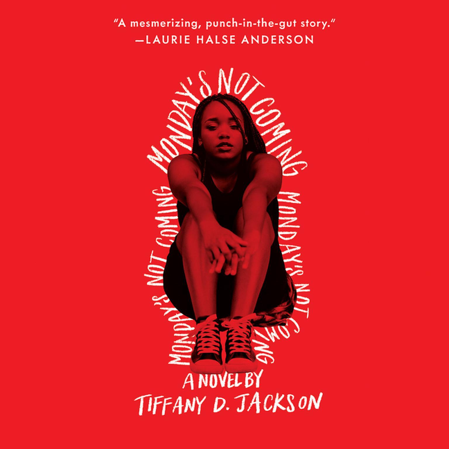 Mondays Not Coming: A Novel Audiobook, by Tiffany D. Jackson