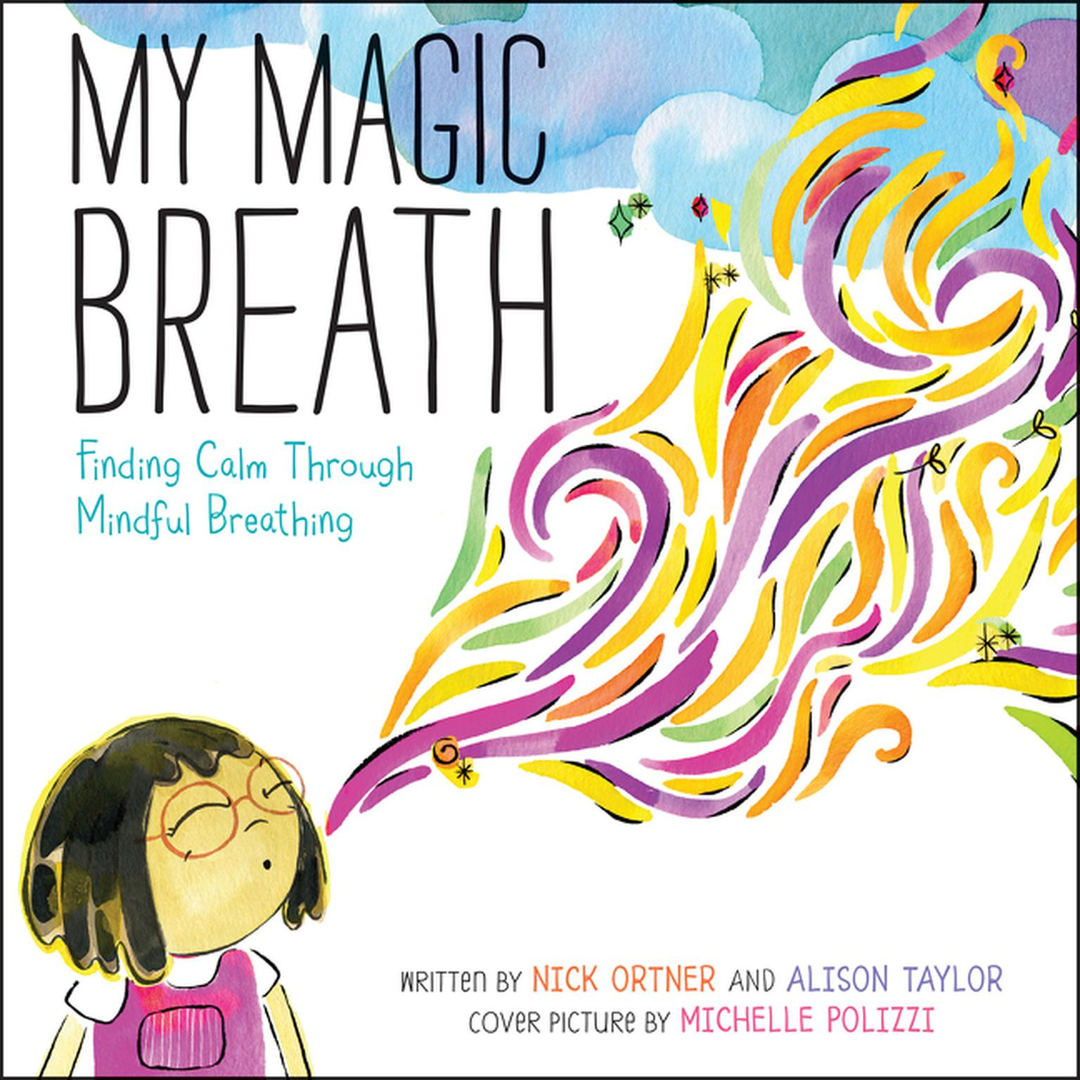 Printable My Magic Breath: Finding Calm Through Mindful Breathing Audiobook Cover Art