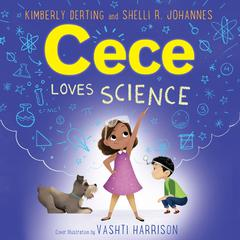 Cece Loves Science Audiobook, by Kimberly Derting, Shelli Wells, Shelli R. Johannes