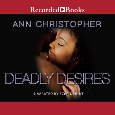 Deadly Desires Audiobook, by Ann Christopher