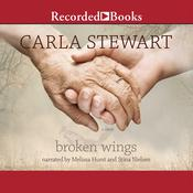 Broken Wings: A Novel Audiobook, by Carla Stewart