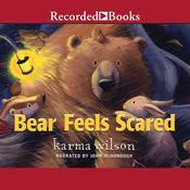 Bear Feels Scared Audiobook, by Karma Wilson