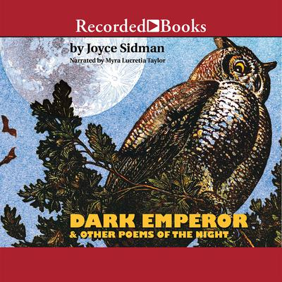 Dark Emperor and Other Poems of the Night Audiobook, by Joyce Sidman