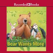Bear Wants More Audiobook, by Karma Wilson