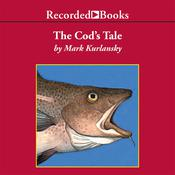 The Cods Tale Audiobook, by Mark Kurlansky