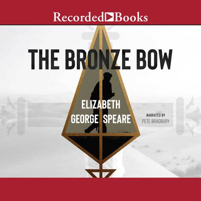 The Bronze Bow Audiobook, by Elizabeth George Speare