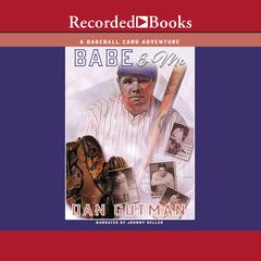 Babe and Me Audiobook, by Dan Gutman