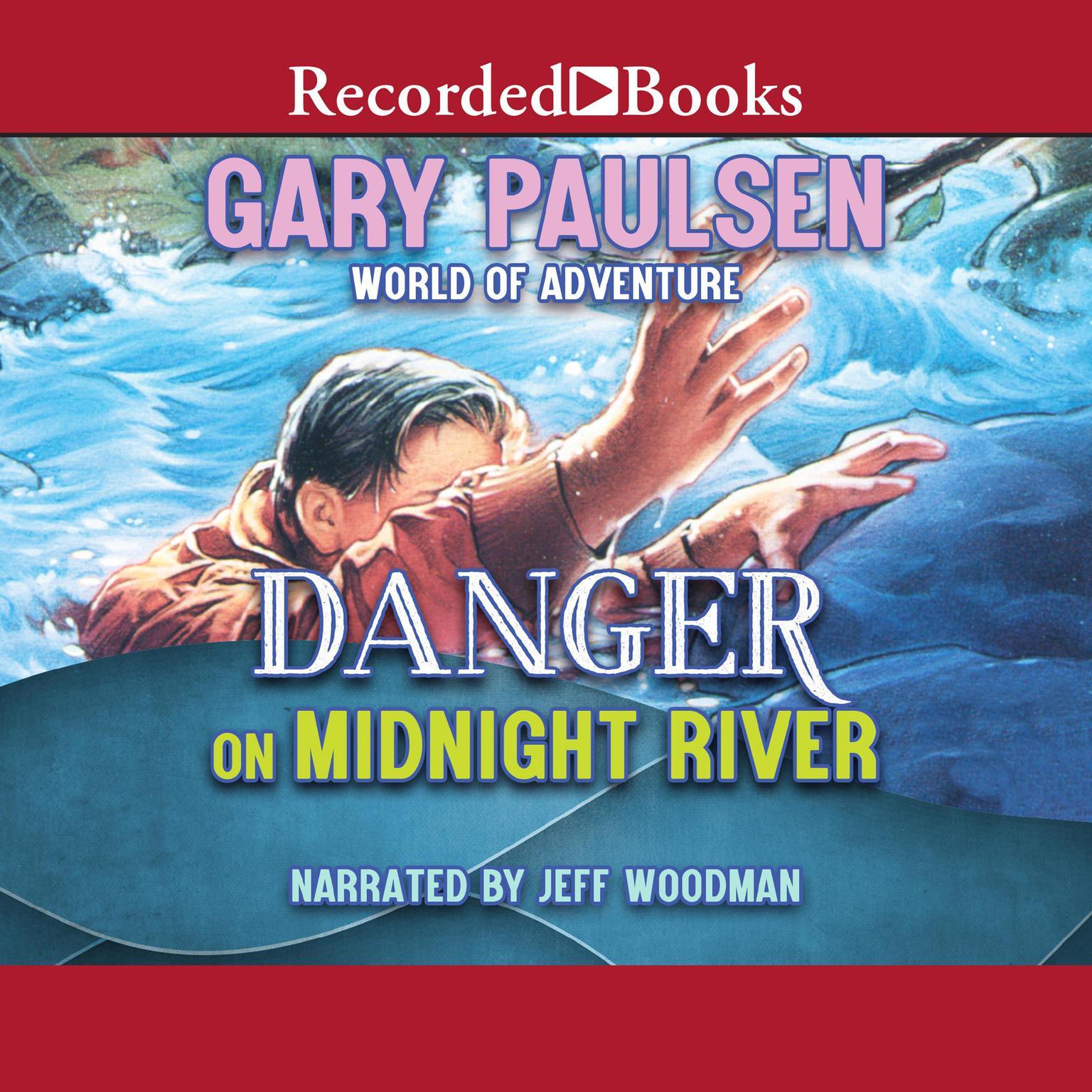 Danger on Midnight River Audiobook, by Gary Paulsen