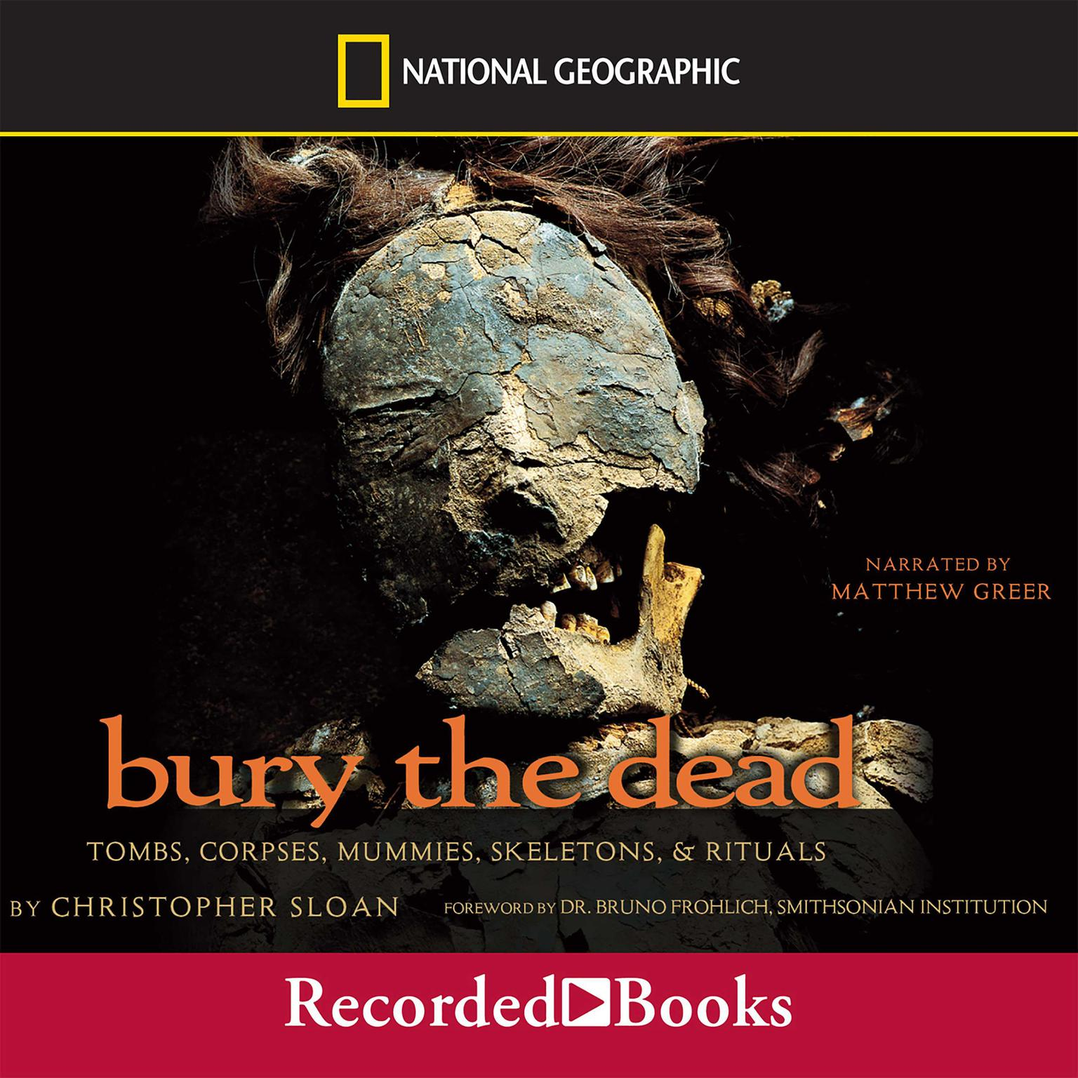 Printable Bury the Dead: Tombs, Corpse, Mummies, Skeletons, and Rituals Audiobook Cover Art