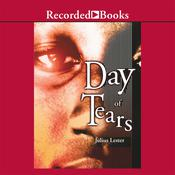 Day of Tears: A Novel in Dialogue Audiobook, by Julius Lester