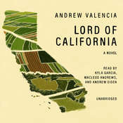 Lord of California: A Novel Audiobook, by Andrew Valencia