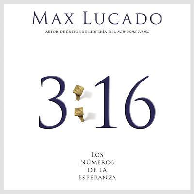3:16: Los números de la esperanza Audiobook, by Max Lucado