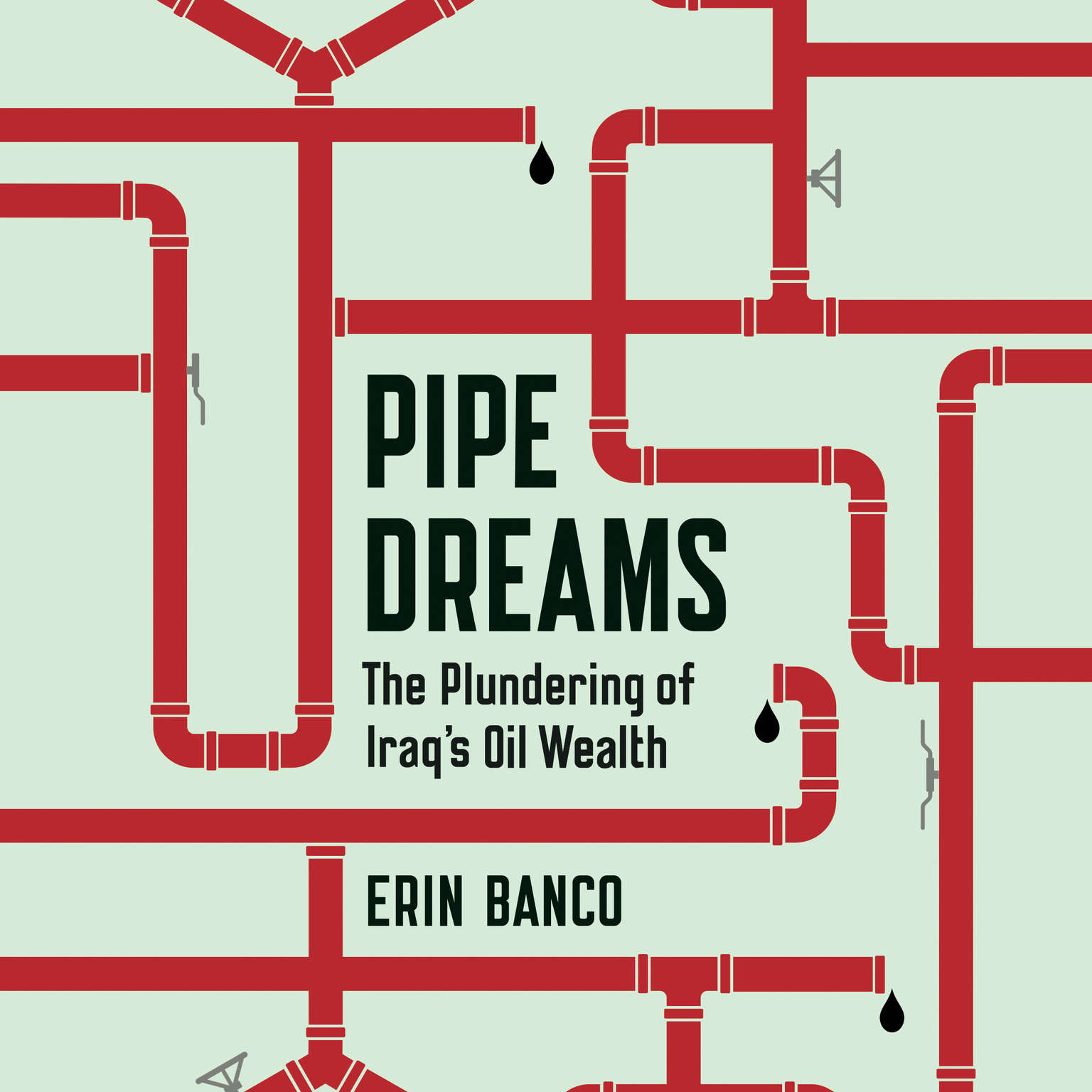 Printable Pipe Dreams: The Plundering of Iraq's Oil Wealth Audiobook Cover Art