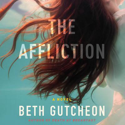 The Affliction: A Novel Audiobook, by Beth Gutcheon