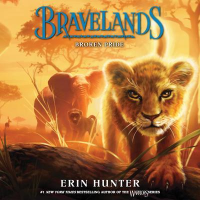Bravelands #1: Broken Pride Audiobook, by Erin Hunter