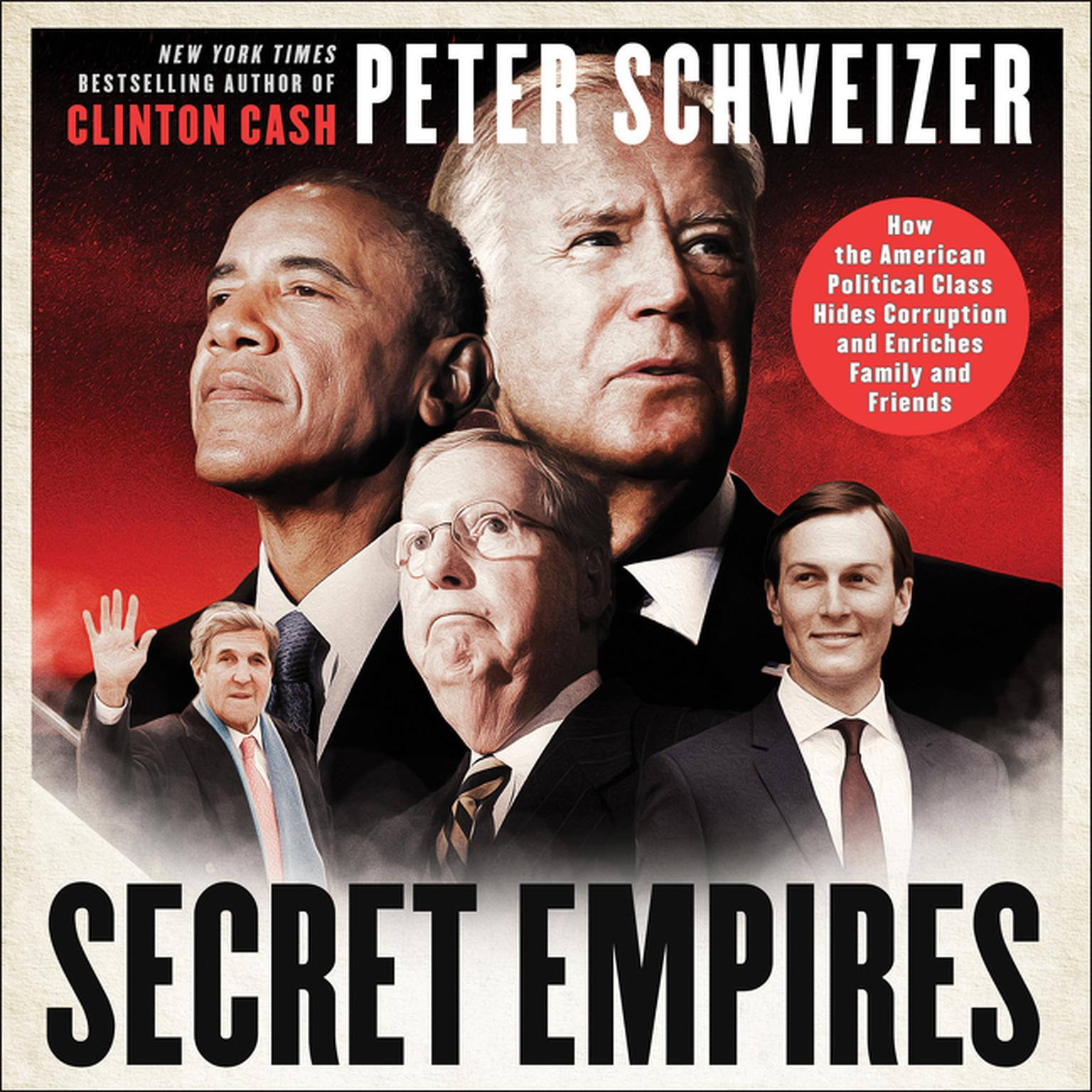 Printable Secret Empires: How the American Political Class Hides Corruption and Enriches Family and Friends Audiobook Cover Art