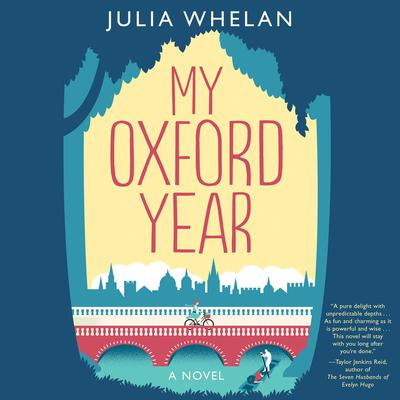 My Oxford Year: A Novel Audiobook, by Julia Whelan