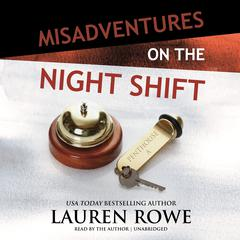 Misadventures on the Night Shift Audiobook, by Lauren Rowe