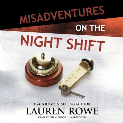 Misadventures on the Night Shift Audiobook, by Lauren Rowe