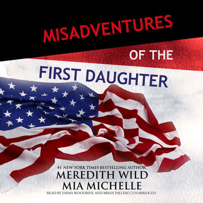 Misadventures of the First Daughter Audiobook, by