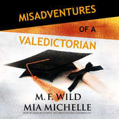 Misadventures of a Valedictorian Audiobook, by M. F. Wild, Mia Michelle