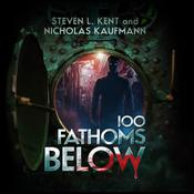 100 Fathoms Below Audiobook, by Steven L. Kent, Nicholas Kaufmann