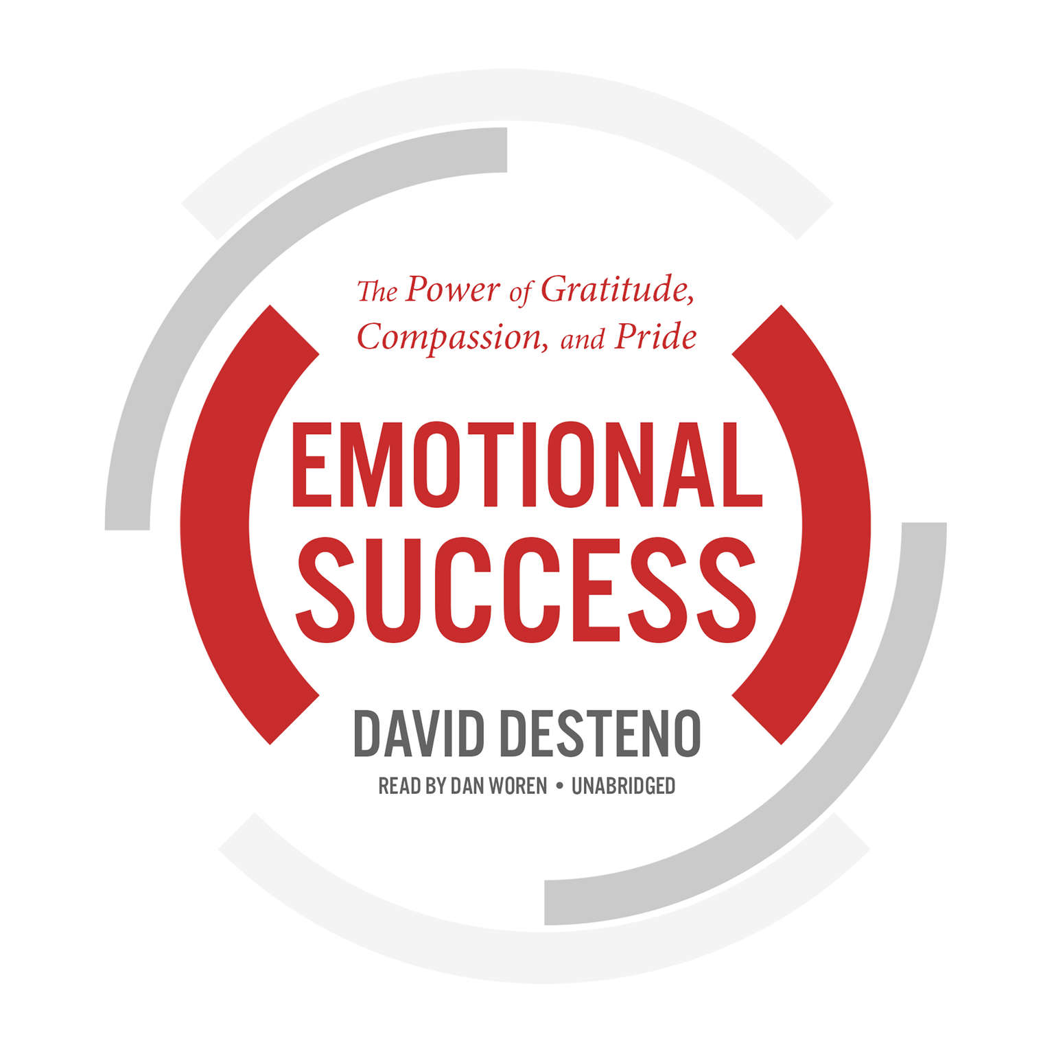 Emotional Success: The Power of Gratitude, Compassion, and Pride Audiobook, by David DeSteno