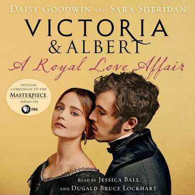 Victoria & Albert: A Royal Love Affair Audiobook, by Daisy Goodwin