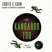 Kangaroo Too: A Novel Audiobook, by Curtis C. Chen