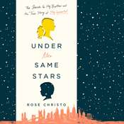 Under the Same Stars: The Search for My Brother and the True Story of My Immortal Audiobook, by Rose Christo