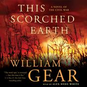 This Scorched Earth: A Novel of the Civil War Audiobook, by William Gear