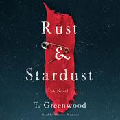 Rust & Stardust Audiobook, by T. Greenwood