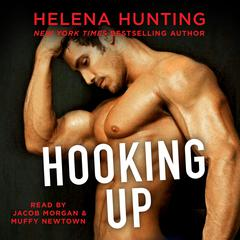 Hooking Up: A Novel Audiobook, by Helena Hunting