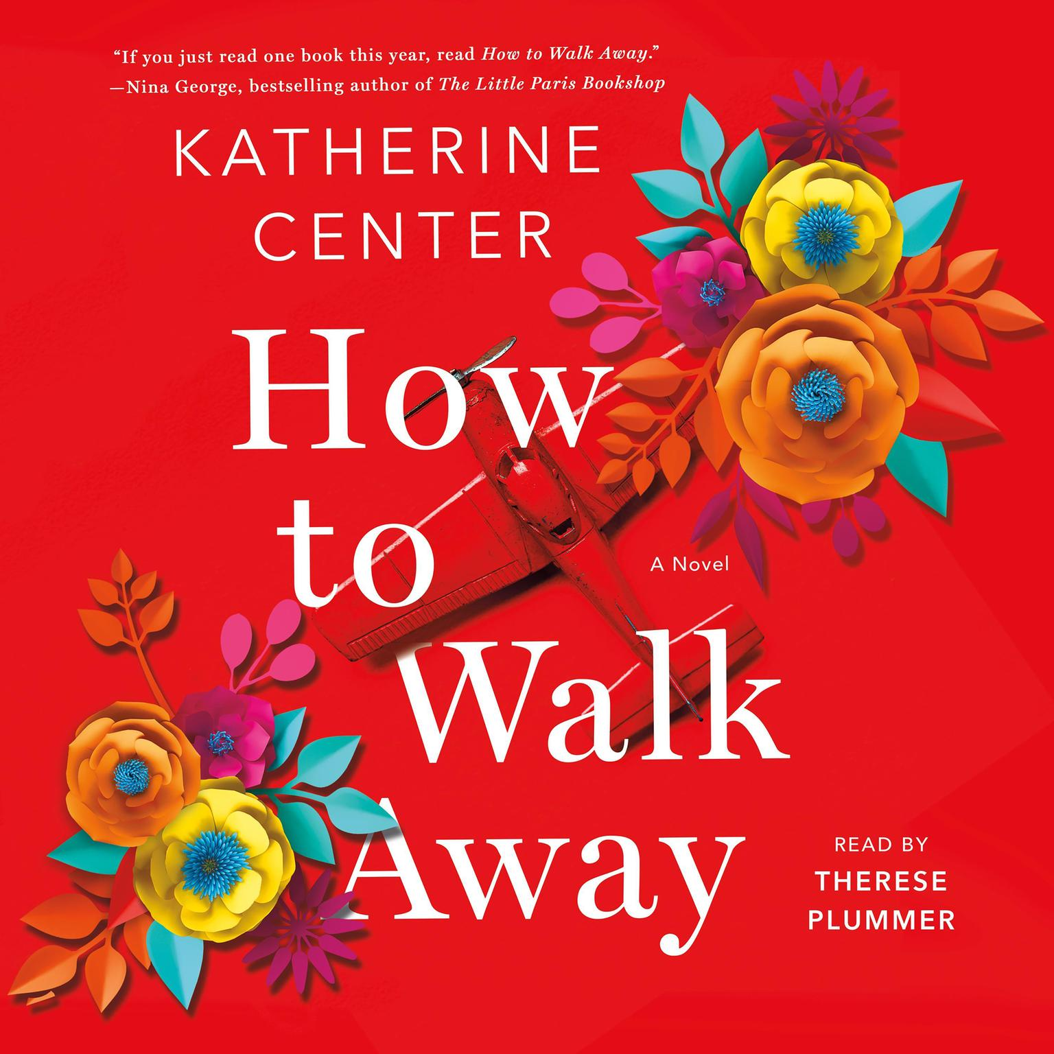 How to Walk Away: A Novel Audiobook, by Katherine Center