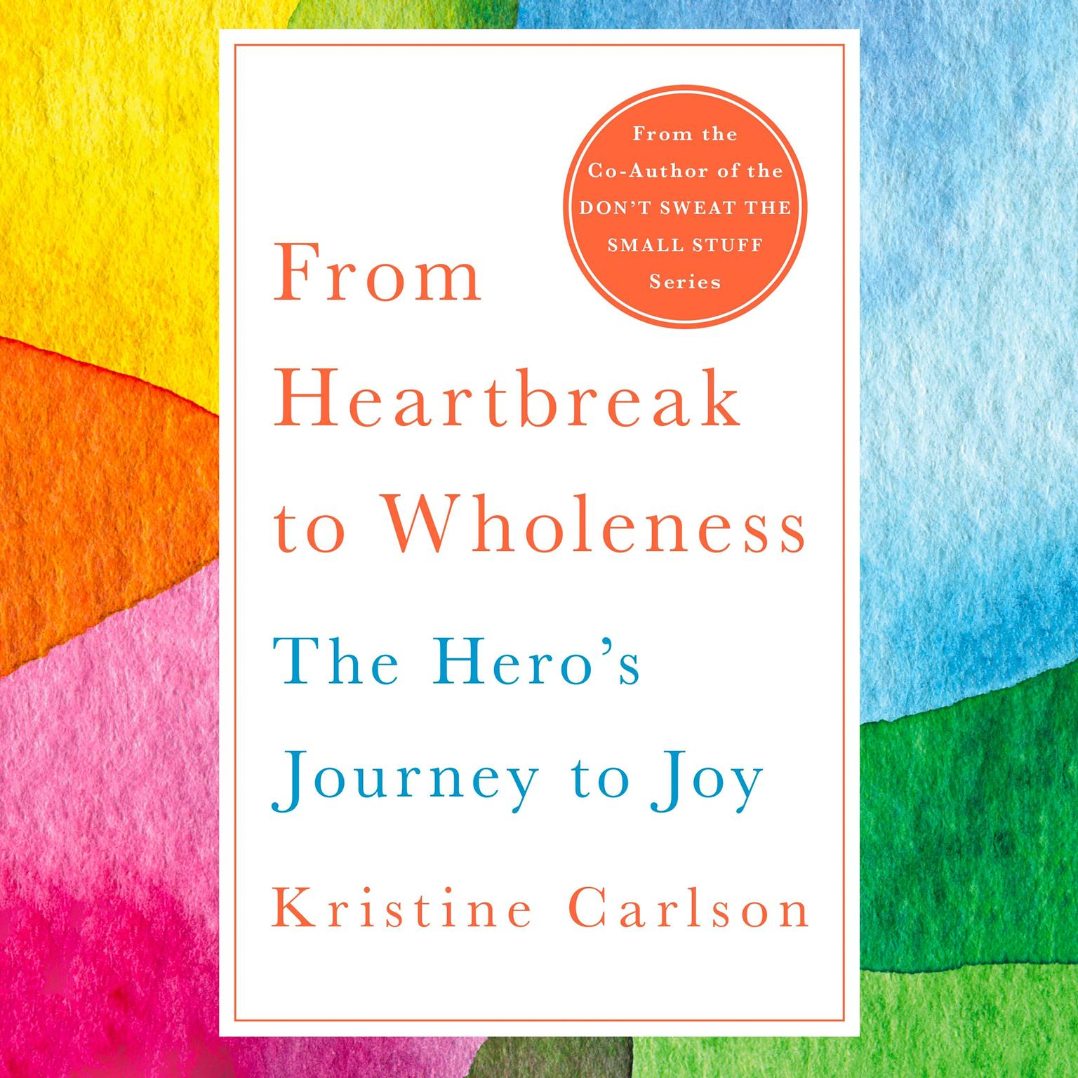 Printable From Heartbreak to Wholeness: The Hero's Journey to Joy Audiobook Cover Art