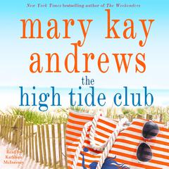 The High Tide Club: A Novel Audiobook, by Mary Kay Andrews