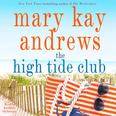 The High Tide Club Audiobook, by Mary Kay Andrews