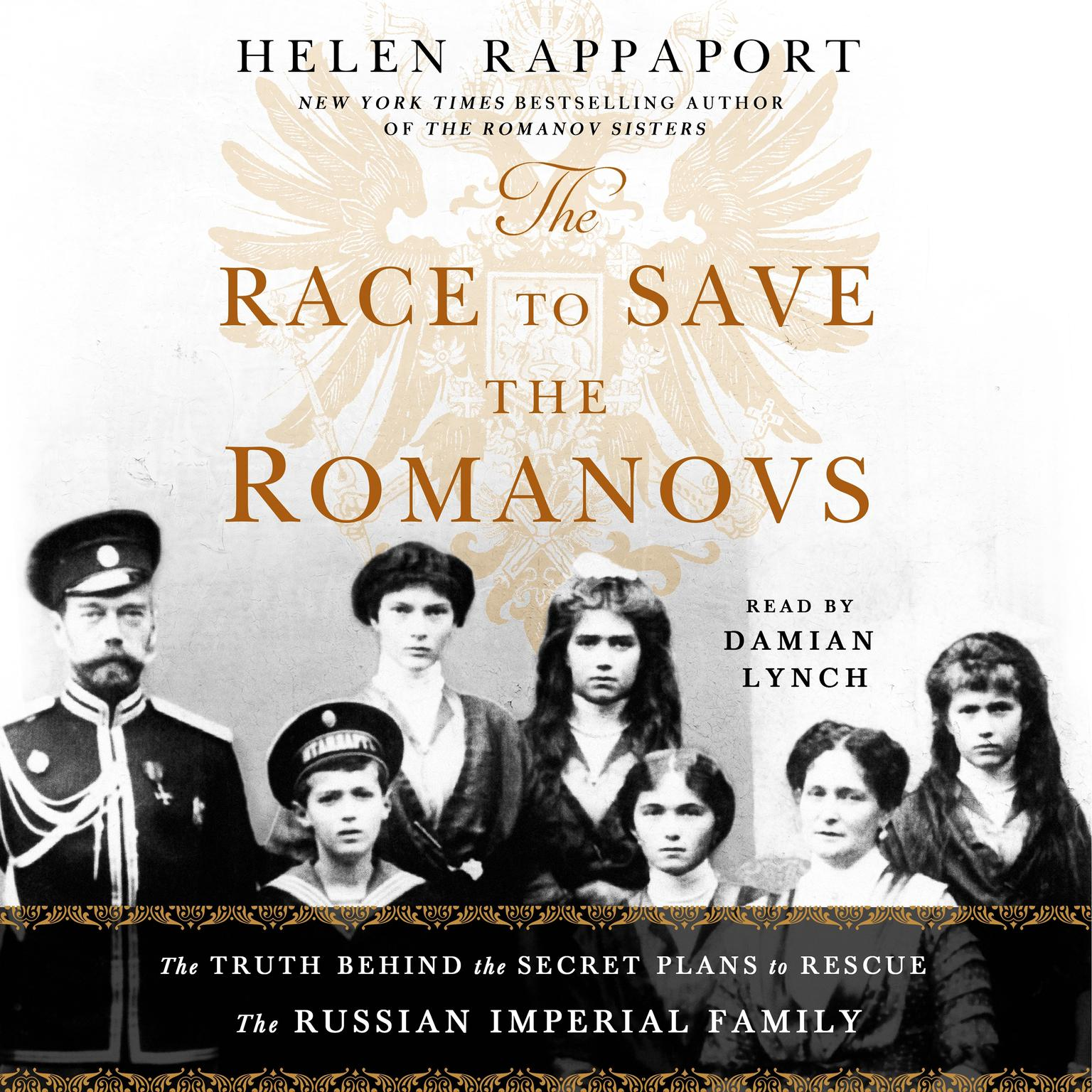 Printable The Race to Save the Romanovs: The Truth Behind the Secret Plans to Rescue the Russian Imperial Family Audiobook Cover Art