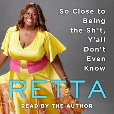So Close to Being the Sh*t, Yall Dont Even Know Audiobook, by Ruth White