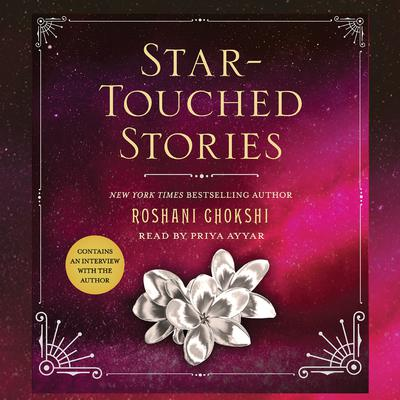 Star-Touched Stories Audiobook, by Roshani Chokshi